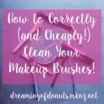 How to Correctly (and Cheaply!) Clean Your Makeup Brushes