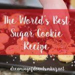 The World's Best Sugar Cookie Recipe